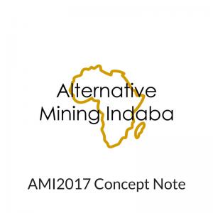 AMI 2017 Concept Note - Alternative Mining Indaba
