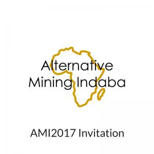 AMI 2017 Invitation - Alternative Mining Indaba