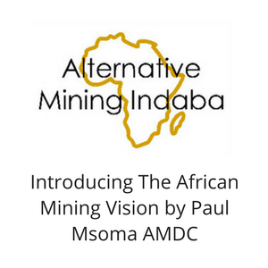 Introducing The African Mining Vision by Paul Msoma AMDC