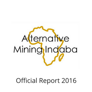AMI 2016 Official Report Alternative Mining Indaba