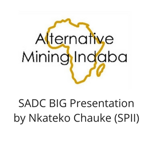 SADC BIG Presentation for AMI 2017, Nkateko Chauke (SPII) Alternative Mining Indaba